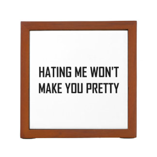 Hating Me Will Not Make You Pretty Funny Desk Organizer