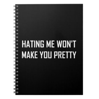 Hating Me Will Not Make You Pretty Funny Spiral Notebook