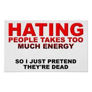 Hating People Takes Energy Funny Poster