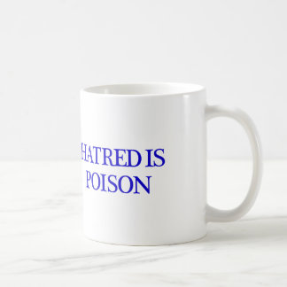 Hatred is Poison white mug