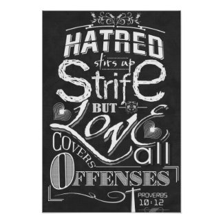 Hatred Stirs Up Strife But Love Covers all Offense Poster