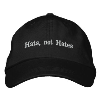 Hats, not Hates Embroidered Hat