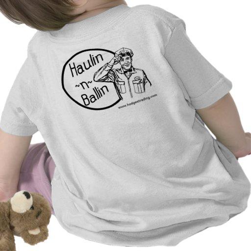 Haulin-N-Ballin Baby Style T Shirt