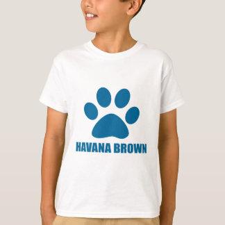 HAVANA BROWN CAT DESIGNS T-Shirt