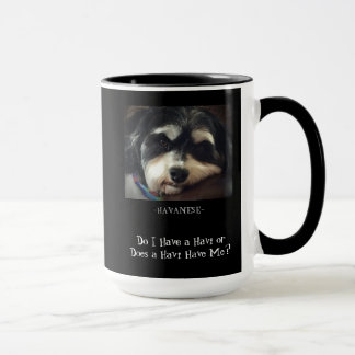 Havanese-Do I Have a Havi? Mug