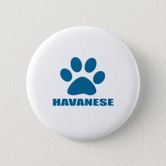 HAVANESE DOG DESIGNS 2 INCH ROUND BUTTON