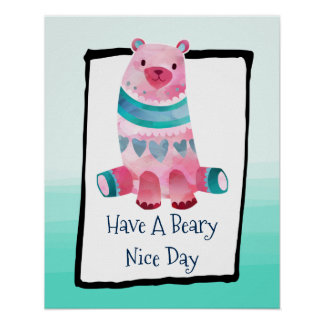Have a Beary Nice Day Watercolor Bear Poster