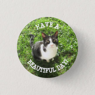 Have a Beautiful Day Black and White Cat Button