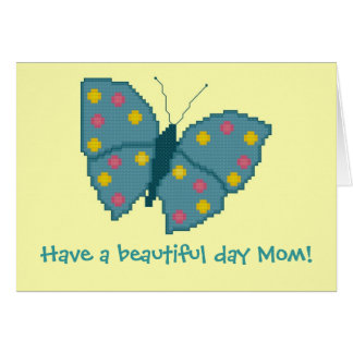 Have a beautiful day Mom! Butterfly Notecard