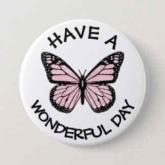 Have a Beautiful Day Monarch Butterfly Button