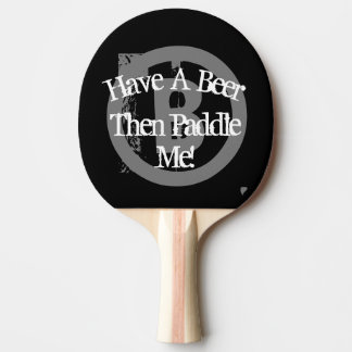 Have A Beer - Black & White Ping-Pong Paddle