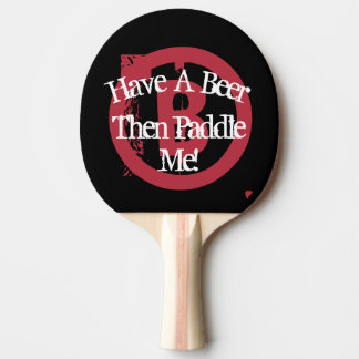 Have A Beer - Black & White & Red Ping Pong Paddle