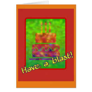 Have a blast! Birthday cake birthday Card