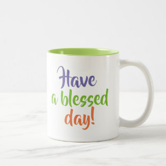 """Have a blessed day"" mug"