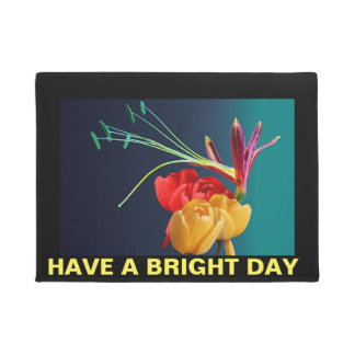 HAVE A BRIGHT DAY FLOOR MAT