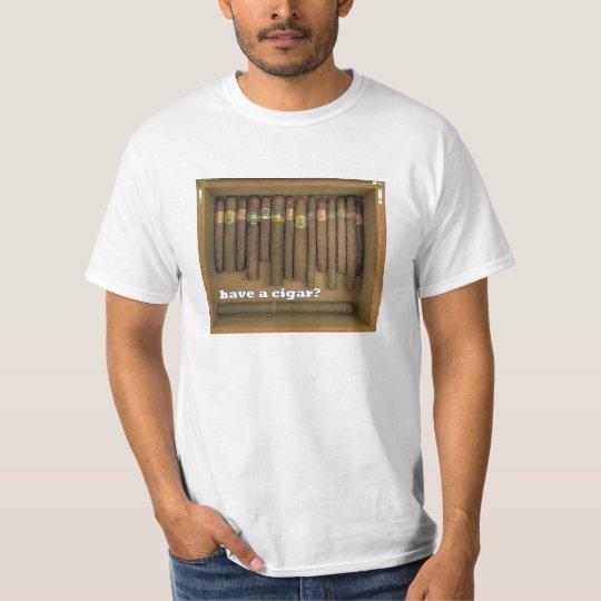 Have a Cigar? T-Shirt