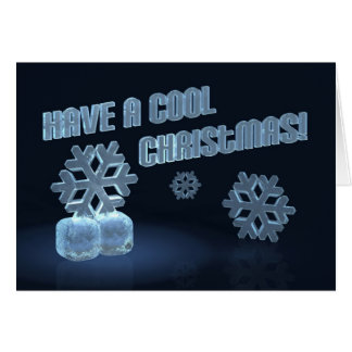 Have A Cool Christmas! Card