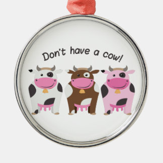Have A Cow Metal Ornament