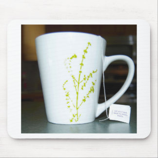 Have a cup O' tea! Mouse Pad