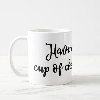 Have a cup of cheer Mug