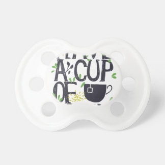 Have a cup of STU Pacifier