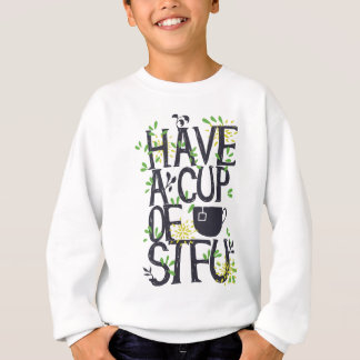 Have a cup of STU Sweatshirt