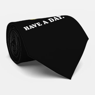 Have A Day Funny Flat Face Tie