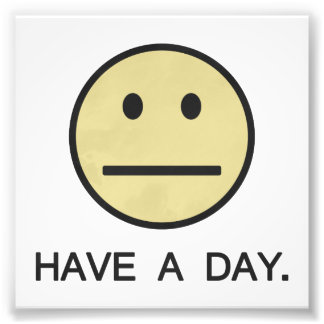 Have a Day Smiley Face Photo Print