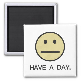 Have a Day Smiley Face Square Magnet