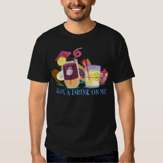 have A drink on ME - cocktails Shirts