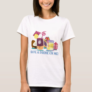 have A drink on ME - cocktails T-Shirt