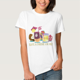 have A drink on ME - cocktails T Shirt