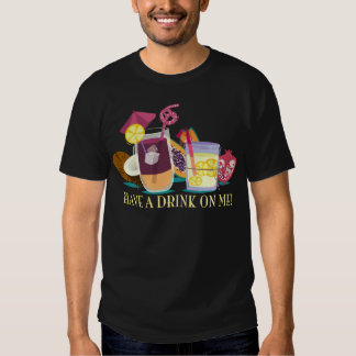 have A drink on ME - cocktails Tees