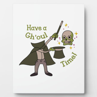 Have A Ghoul Time Display Plaque