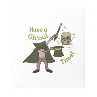 Have A Ghoul Time Notepad
