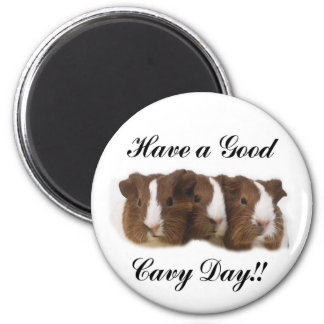 Have a good Cavy day Magnet
