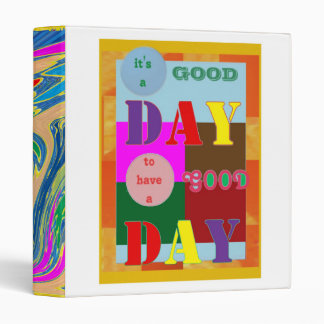 Have a GOOD DAY fun wishes wisdom quote Vinyl Binders