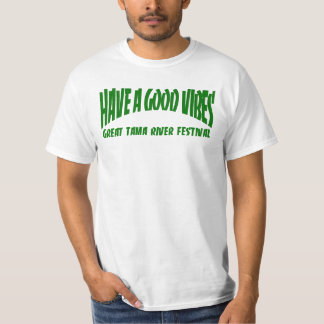 HAVE A GOOD VIBES T-Shirt
