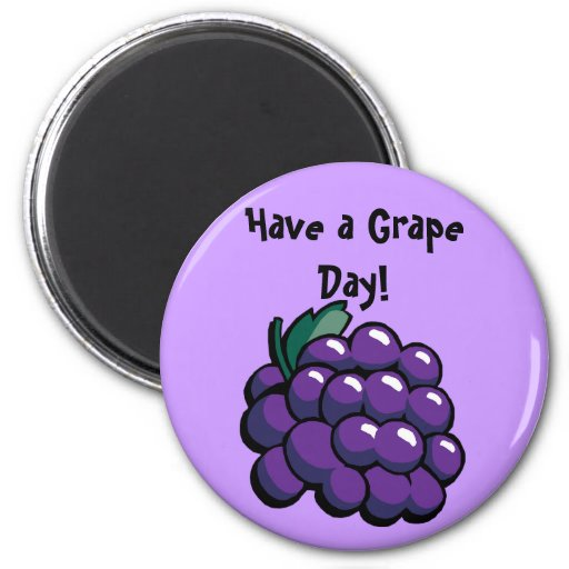 "'Have a Grape Day"" Magnet Magnets"