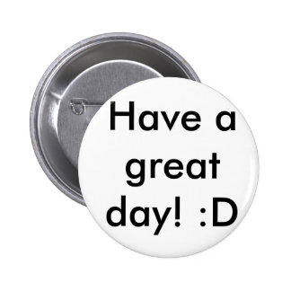 Have a great day! :D (Standard badge) 2 Inch Round Button
