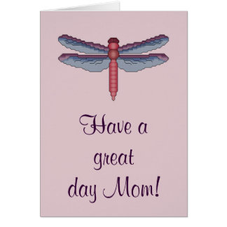 Have a great day Mom! Dragonfly Notecard