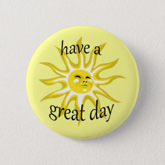 Have a Great Day Sunshine Affirmative Button
