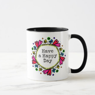 Have a Happy Day Positive Thinking Coffee Mug