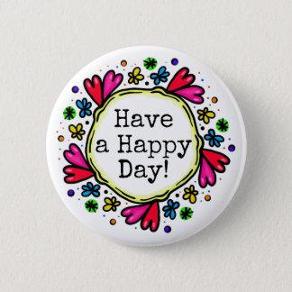Have a Happy Day Pretty Heart Border Button