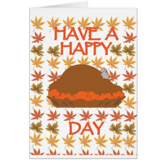 Have a Happy Turkey Day Greeting Card