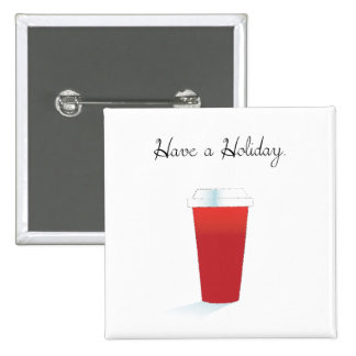 Have A Holiday. 2 Inch Square Button