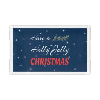 Have a Holly Jolly Christmas Acrylic Tray