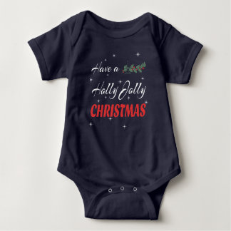 Have a Holly Jolly Christmas Baby Bodysuit