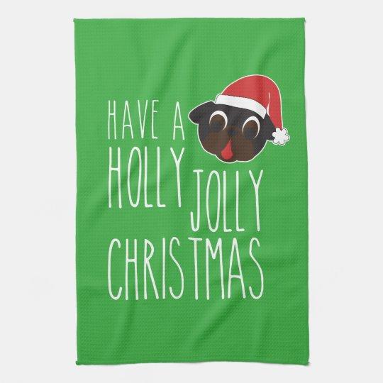 Have a Holly Jolly Christmas Black Pug Santa Kitchen Towel