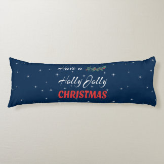 Have a Holly Jolly Christmas Body Pillow